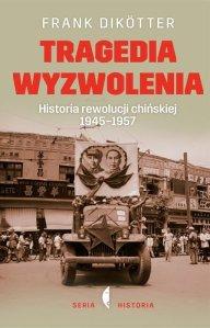 tragedia-wyzwolenia-historia-rewolucji-chinskiej-1945-1957-b-iext44282142